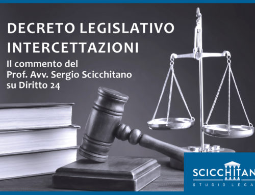 Decreto Legislativo Intercettazioni. Il commento del Prof. Avv. Sergio Scicchitano su Diritto 24